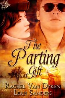 The Parting Gift - Rachel Van Dyken, Leah Sanders