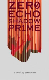 Zero Echo Shadow Prime - Peter Samet