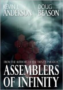 Assemblers of Infinity - Kevin J. Anderson, Doug Beason