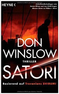 Satori: Thriller - Don Winslow, Conny Lösch