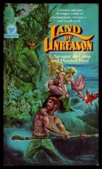 Land of Unreason - L. Sprague de Camp;Fletcher Pratt