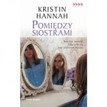 Pomiędzy siostrami - Kristin Hannah