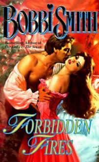 Forbidden Fires (Love Spell historical romance) - Bobbi Smith