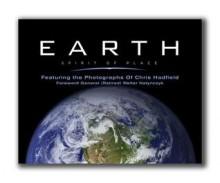 Earth: Spirit of Place - John McQuarrie, Chris Hadfield, Walter Natynczyk