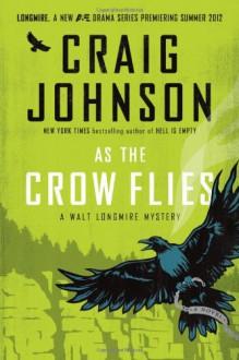 As The Crow Flies - Craig Johnson