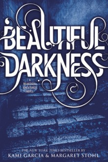 Beautiful Darkness - Margaret Stohl,Kami Garcia
