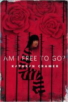 Am I Free To Go? - Kathryn Cramer