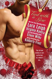 Tied with a Bow - Lora Leigh, Virginia Kantra, Eileen Wilks, Kimberly Frost