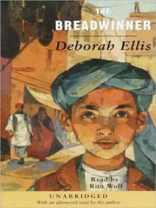 The Breadwinner - Deborah Ellis,Rita Wolf