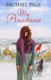 My Anastasia - Michael Page