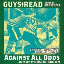 Guys Read: Against All Odds - Dustin Brown, Christian Rummel, Robertson Dean