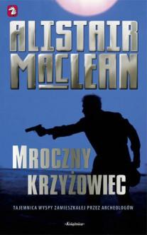 Mroczny Krzyżowiec - MacLean Alistair