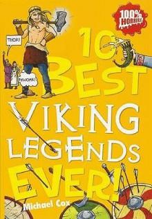 10 Best Viking Legends Ever - Michael Cox, Michael Tickner