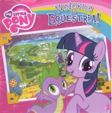 Welcome To Equestria! (Turtleback School & Library Binding Edition) (My Little Pony (Prebound)) - Olivia London