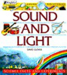 Sound and Light: Science Facts and Experiments (Young Discoverers) - David Glover