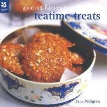 Good Old-Fashioned Teatime Treats - Jane Pettigrew