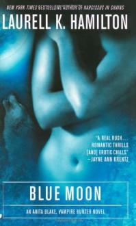 Blue Moon - Laurell K. Hamilton