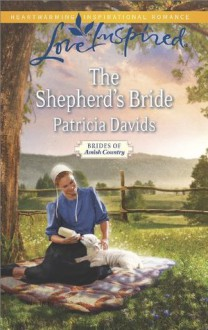 The Shepherd's Bride (Brides of Amish Country) - Patricia Davids