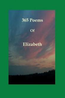 365 Poems of Elizabeth: A Diary of Sussex Seasons - Elizabeth Davies