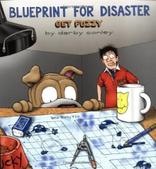 Blueprint for Disaster: A Get Fuzzy Collection - Darby Conley