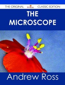The Microscope - The Original Classic Edition - Andrew Ross