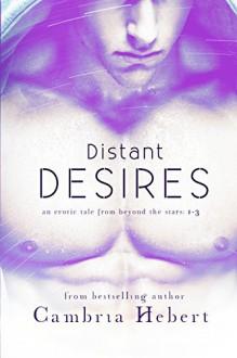 Distant Desires - cambria hebert