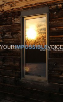 Your Impossible Voice #2 (Your Impossible Voice Journal) - Will Alexander, Arielle Greenberg, Lewis Buzbee, Mary Burger, Josey Foo, Han Ong, Thaddeus Rutkowski, Darren C. Demaree, Laurie Blauner, S.D. Lishan