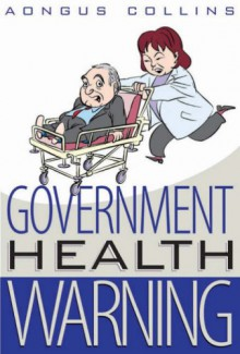 Government Health Warning - Aongus Collins