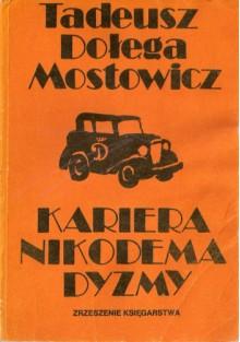 Kariera Nikodema Dyzmy - Tadeusz Dołęga-Mostowicz