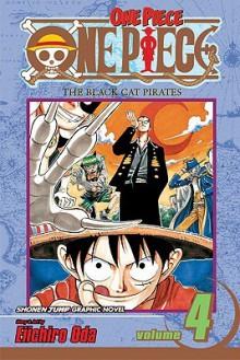 One Piece, Vol. 4: The Black Cat Pirates - Eiichiro Oda