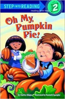 Oh My, Pumpkin Pie! - Charles Ghigna