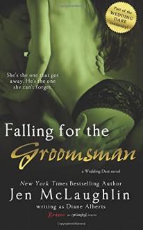 Falling for the Groomsman (Wedding Dare) - Diane Alberts