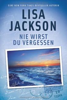 Nie wirst du vergessen - Lisa Jackson