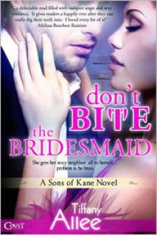 Don't Bite the Bridesmaid - Tiffany Allee