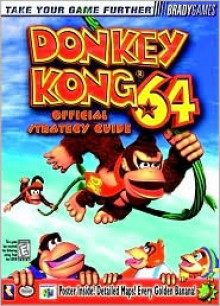 Donkey Kong 64 Official Strategy Guide - BradyGames, Ken Schmidt