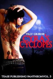 Cyra's Cyclopes (Love's Immortal Pantheon, #3.5) - Tilly Greene