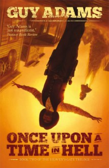 Once Upon a Time in Hell - Guy Adams
