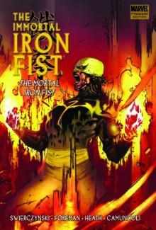 The Immortal Iron Fist, Vol. 4: The Mortal Iron Fist - Duane Swierczynski, Travel Foreman