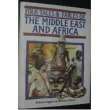 Folk Tales & Fables of the Middle East and Africa (Folk Tales & Fables) - Robert Ingpen, Barbara Hayes
