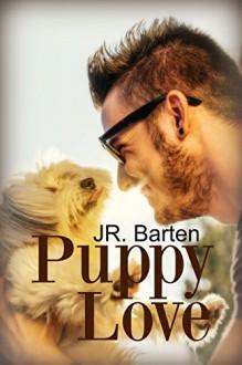 Puppy Love - J.R. Barten