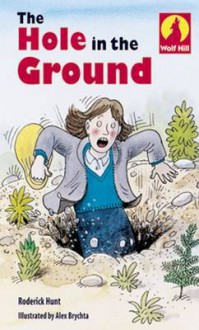 The Hole In The Ground - Roderick Hunt, Alex Brychta