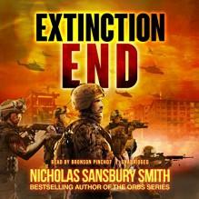 Extinction End: The Extinction Cycle, Book 5 - Nicholas Sansbury Smith, Bronson Pinchot, Blackstone Audio