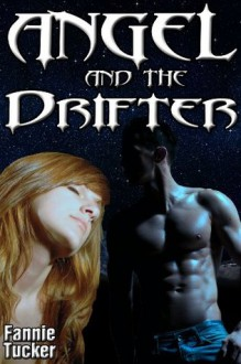 Angel and the Drifter (Farm Girl First Times) - Fannie Tucker