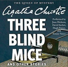 Three Blind Mice and Other Stories - Agatha Christie, Hugh Fraser, Joan Hickson, David Suchet, Simon Vance