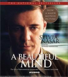 A Beautiful Mind: The Life of Mathematical Genius and Nobel Laureate John Nash (Audiocd) - Sylvia Nasar