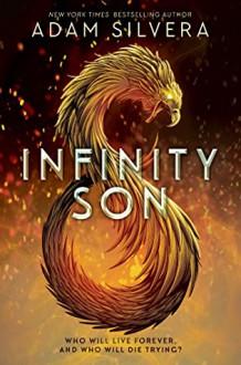 Infinity Son - Adam Silvera