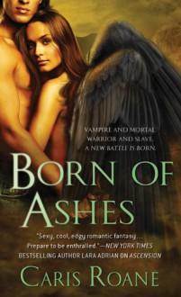 Born of Ashes - Caris Roane
