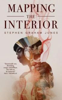 Mapping the Interior - Stephen Graham Jones
