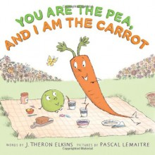 You Are the Pea, and I Am the Carrot - J. Theron Elkins, Pascal Lemaitre