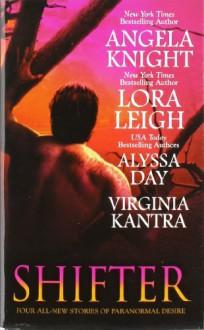 Shifter - Angela Knight, Lora Leigh, Virginia Kantra, Alyssa Day
